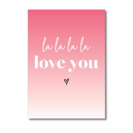 La la la la Love you | Ansichtkaart