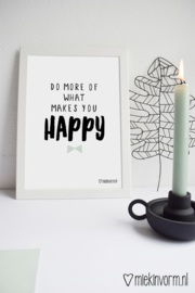Do more of what makes you happy | A4-Poster