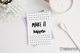 Make it happen | Ansichtkaart