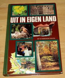Uit in eigen land - met vijftig toeristische tochten door Nederland