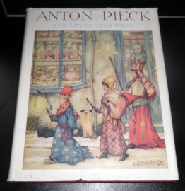 Anton Pieck - Zyn leven - Zyn werk, eerste druk