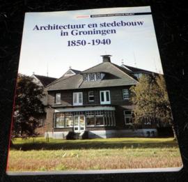 Architectuur en Stedenbouw in Groningen 1850-1940