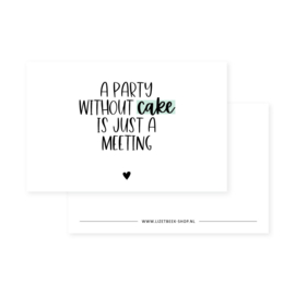 mini kaart,  A party without cake is just a meeting (mint)