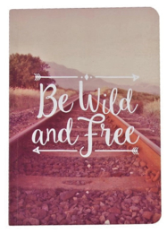 schrift A5,  Be wild and free