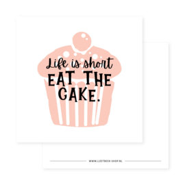 mini kaart vierkant, life is short  eat the cake