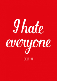 kaart, I hate everyone except you