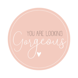 sluitzegel/sticker rond XXL, you are looking gorgeous♥ 10 stuks