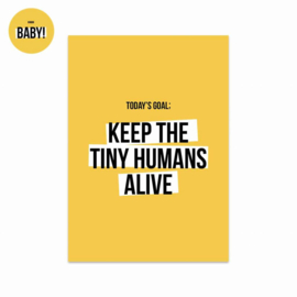 kaart, today's goal; keep the tiny humans alive
