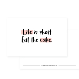 mini kaart,  life is short, eat the cake (roze)