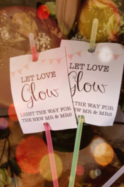 """Let Love Glow"" Glow in the dark sticks"
