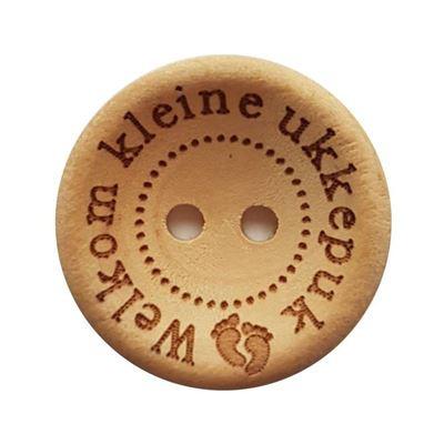Houten Knoop *Welkom kleine ukkepuk* 20 mm.