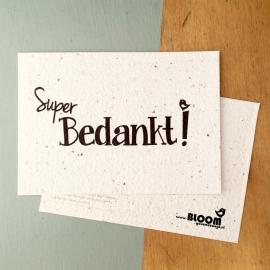 """Bloeikaart van BLOOM your message """"Super bedankt"""""""