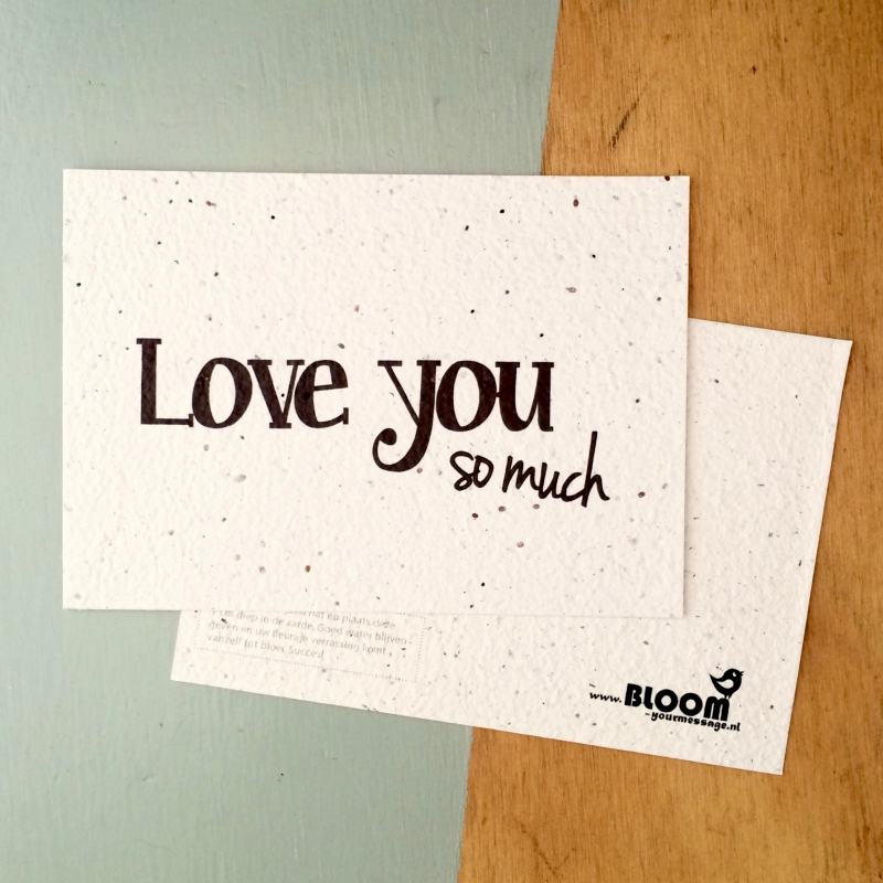 "Bloeikaart van BLOOM your message ""Love you so much"""