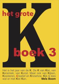 Het grote K boek 3 - HET grote KERAMIEK inspiratie en knowhow BOEK