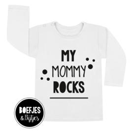 MY MOMMY ROCKS - SHIRT