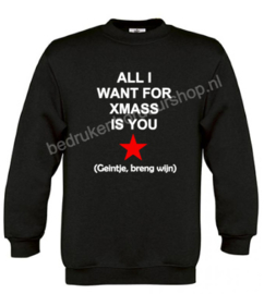All i want for xmass is you. (geintje, breng wijn