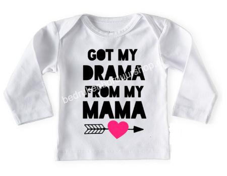 Got my drama, from my mama