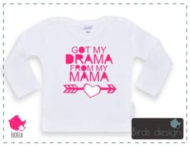 Got my drama from my mama!