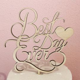 Best day ever Taarttopper ( Hout)