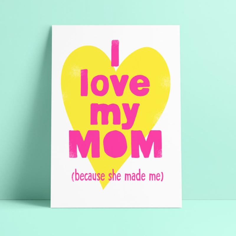 Studio Inktvis - I love my mom because she made me (SI 016)