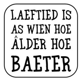 """Onderzetter """"Laeftied is as wien ..."""""""