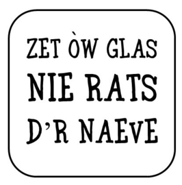 "Onderzetter ""Zet òw glas ..."""