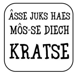 "Onderzetter ""Âsse juks haes ... """