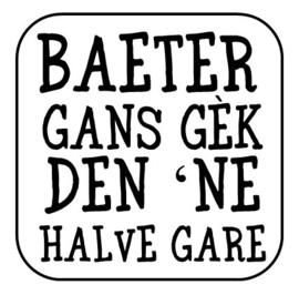 """Onderzetter """"Baeter gans gèk ..."""""""