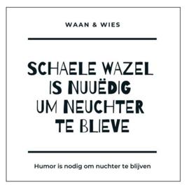 Schaele wazel ...