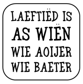 """Onderzetter """"Laeftiëd is as wiën ..."""""""