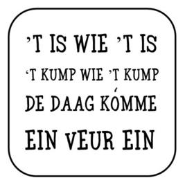 't Is wie 't is ...
