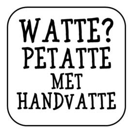 """Onderzetter """"Watte? ..."""""""