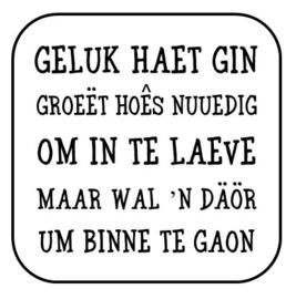 """Onderzetter """"Geluk haet gin ..."""""""