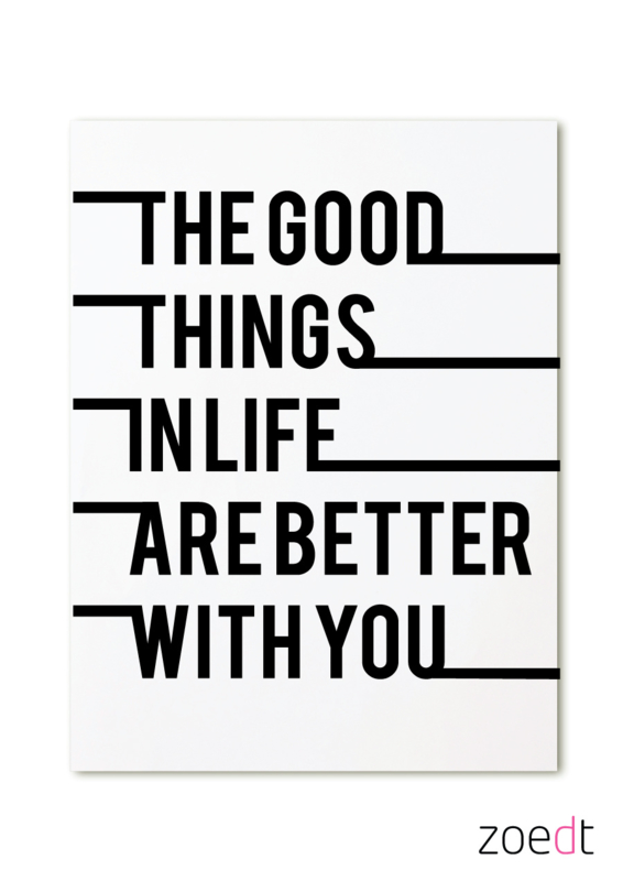 Kaart The good things in life are better with you
