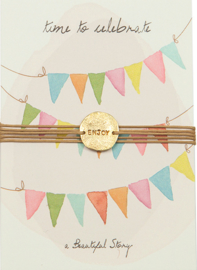 100% Fairtrade bracelet - time to celebrate - Enjoy