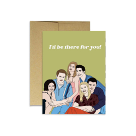 Party Mountain Paper - Friends I'll Be There For You