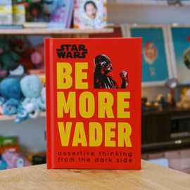 Star Wars - Be More Vader