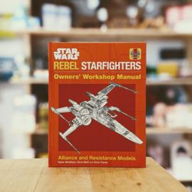 Star Wars - Rebel Starfighters - Owners' Workshop Manual