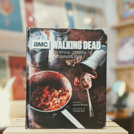The Walking Dead - The Official Cookbook and Survival Guide
