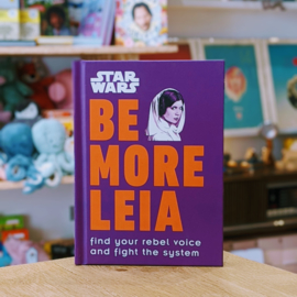 Star Wars - Be More Leia