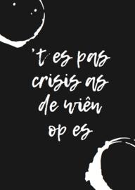 't Es pas crisis as de wiên op es
