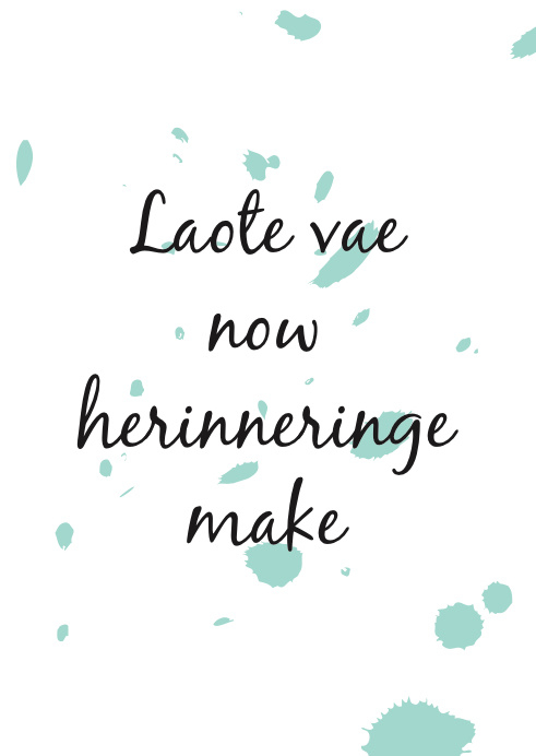 Laote vae now herinneringe make
