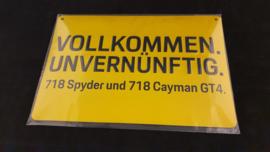 Porsche 718 Spyder und 718 Cayman GT4 vollkommen unvernünftig - Wandschild