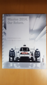 Porsche Le Mans 2014 - Mission 2014. Our Return Deel II