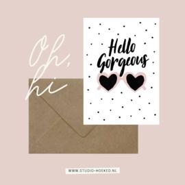Ansichtkaart || Hello Gorgeous || A6