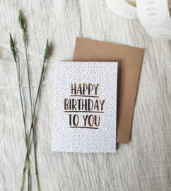 Dubbele wenskaart + envelop | Happy birthday to you | Goudfolie