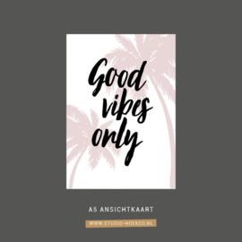 Kaart Good vibes only | A5