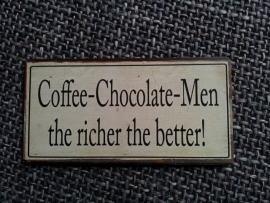 "Magneet spreuk ""Coffee Chocolate Men"""
