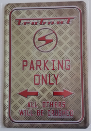 Metaalplaat Trabant Parking Only