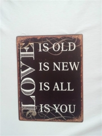 Love is old, new, all, you .....